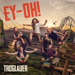 Ey-Oh! - Troglauer Buam