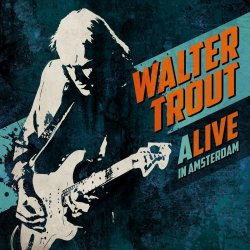 Alive In Amsterdam - Walter Trout