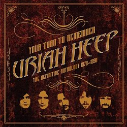 Your Turn To Remember - The Definitive Anthology 1970-1990 - Uriah Heep