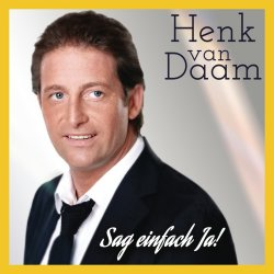Sag einfach Ja - Henk van Daam