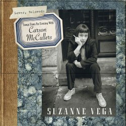 Lover, Beloved: Songs From An Evening With Carson McCullers - Suzanne Vega