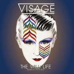 The Wild Life  - The Best Of 1978 To 2015 - Visage