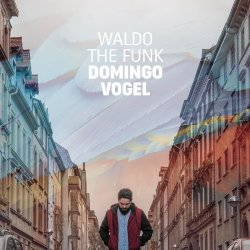 Domingo Vogel - Waldo The Funk