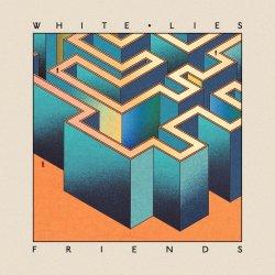 Friends - White Lies