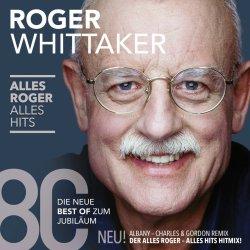 Alles Roger - Alles Hits - Roger Whittaker