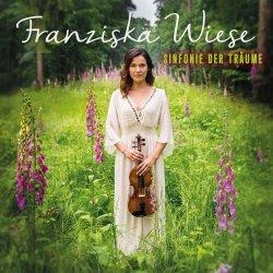 Sinfonie der Träume - Franziska Wiese