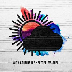 Better Weather - With Confidence