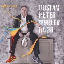 Shake A Little - Gustav Peter Wöhler Band