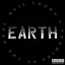 Earth - {Neil Young} + {Promise Of The Real}