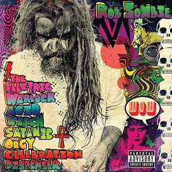 The Electric Warlock Acid Witch Satanic Orgy - Rob Zombie