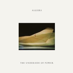 The Underside Of Power - Algiers