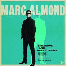 Shadows And Reflections. - Marc Almond
