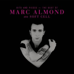 Hits And Pieces - The Best Of Marc Almond And Soft Cell - {Marc Almond} + {Soft Cell}