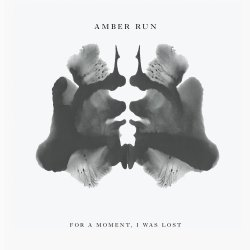 For A Moment I Was Lost - Amber Run