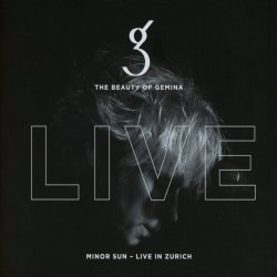 Minor Sun - Live In Zurich - Beauty Of Gemina