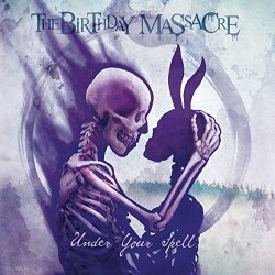 Under Your Spell - Birthday Massacre
