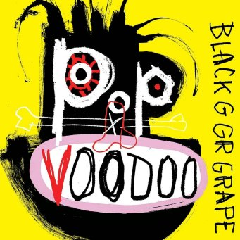 Pop Voodoo - Black Grape