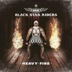 Heavy Fire - Black Star Riders