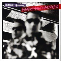 #WhatWeDoAtNight - Blank + Jones