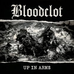Up In Arms - Bloodclot