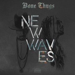 New Waves - Bone Thugs