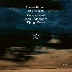 Blue Maqams - {Anouar Brahem}, {Blue Maqams}, {Dave Holland}, {Jack DeJohnette} + {Django Bates}