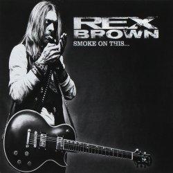 Smoke On This - Rex Brown