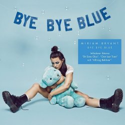Bye Bye Blue - Miriam Bryant