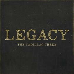 Legacy - Cadillac Three