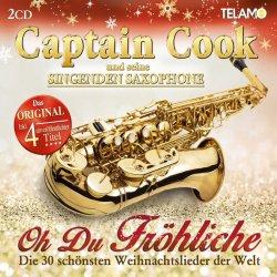 Oh du fröhliche - Die 30 schönsten Weihnachtslieder der Welt - Captain Cook und seine Singenden Saxophone