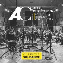 Classical 90s Dance - {Alex Christensen} + Berlin Orchestra