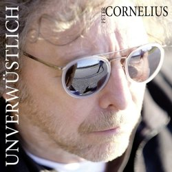 Unverwüstlich - Peter Cornelius