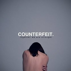 Together We Are Stronger - Counterfeit