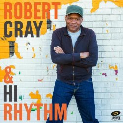 Robert Cray + Hi Rhythm - {Robert Cray} + Hi Rhythm