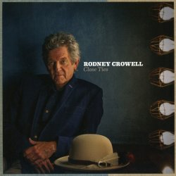 Close Ties - Rodney Crowell