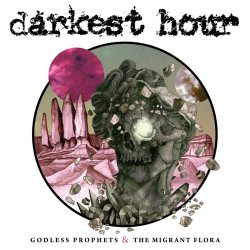 Godless Prophets And The Migrant Flora - Darkest Hour