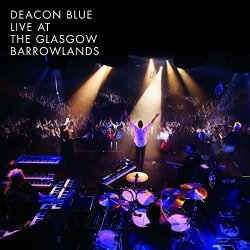 Live At The Glasgow Barrowlands - Deacon Blue