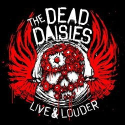 Life And Louder - Dead Daisies