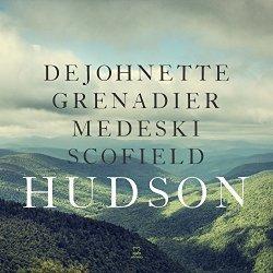 Hudson - {Jack DeJohnette}, {Larry Grenadier}, {John Medeski}, {John Scofield}