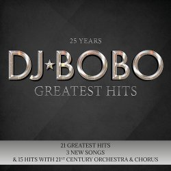 25 Years - Greatest Hits - DJ Bobo