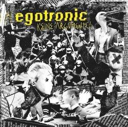 Keine Argumente - Egotronic