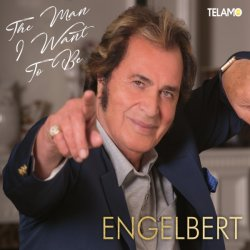 The Man I Want To Be - Engelbert