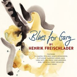 Blues For Gary - Henrik Freischlader