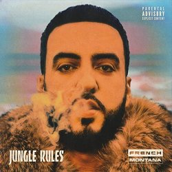 Jungle Rules - French Montana