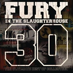 30 - The Ultimate Best Of Collection - Fury In The Slaughterhouse