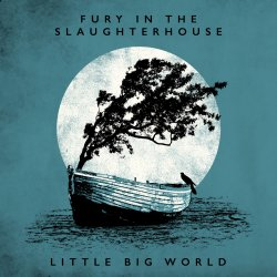 Little Big World - Fury In The Slaughterhouse