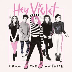 From The Outside - Hey Violet
