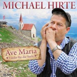 Ave Maria - Lieder für die Seele - Michael Hirte