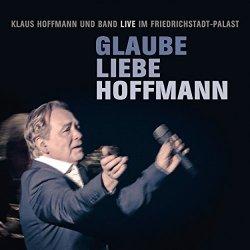 Glaube, Liebe, Hoffmann - Klaus Hoffmann