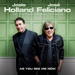 As You See Me Now - Jools Holland + Jose Feliciano